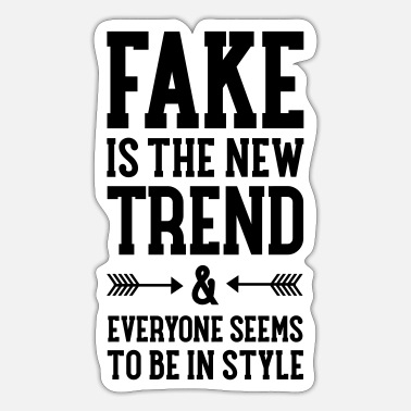 Trend Fake Is The New Trend - Autocollant
