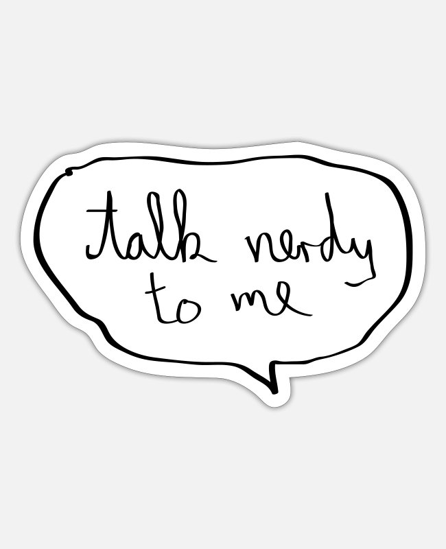 Office Stickers - Talk Nerdy To Me - Sticker white mat