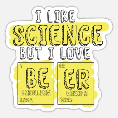 Science chemistry beer periodic table student - Sticker