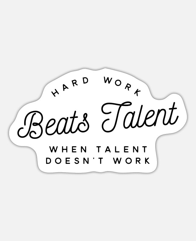 Inspiration Sticker - hard work beats talent when talent doesn't work - Sticker Mattweiß