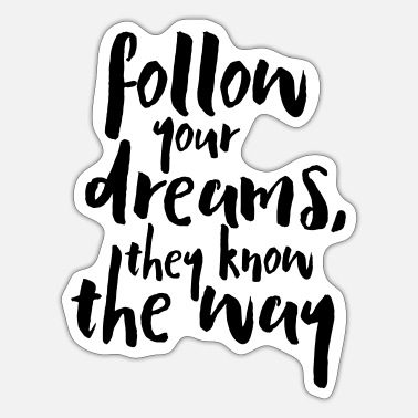 Follow Your Dreams Quote - Sticker