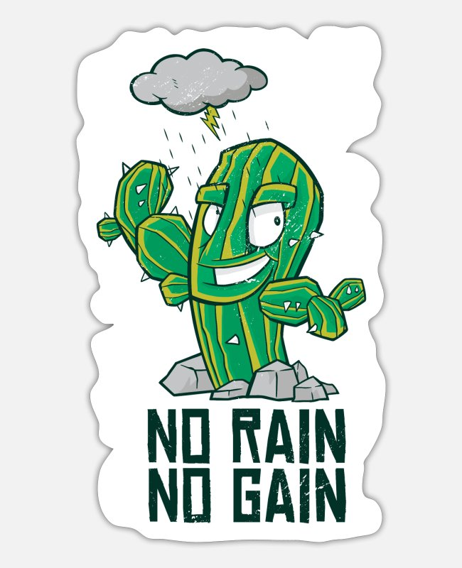 Grow Stickers - Strong cactus with no rain no gain saying in the rain - Sticker white mat
