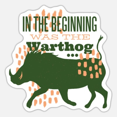 Warthog In the beginning, the warthog was shirts and cups - Sticker