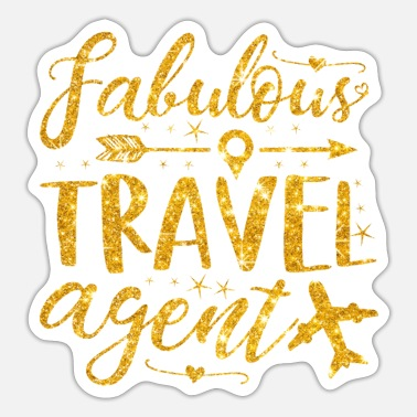 Travel Agent Fabulous Travel Agent Travel Consultant Gift - Sticker