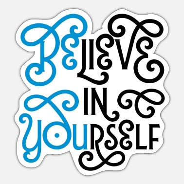 Hipster Believe In Yourself (Be You) - Sticker