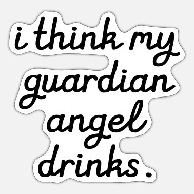 Partner I think my Guardian Angel drinks - Sticker