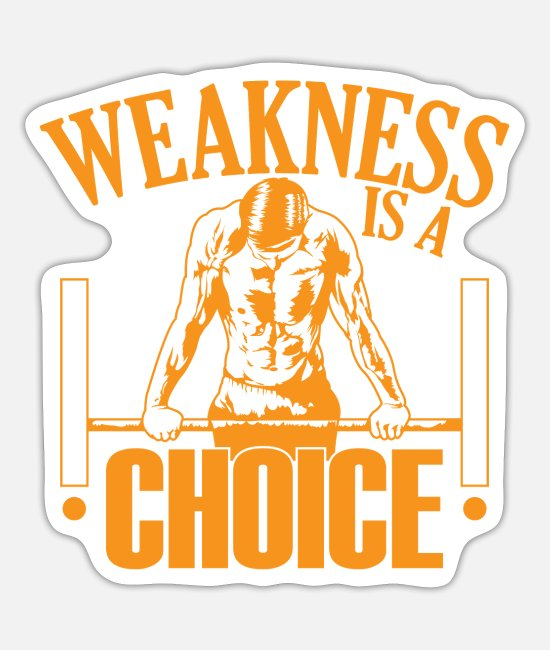 Training Stickers - Calisthenics Sport Muscle-Up Weakness is a Choise - Sticker white mat