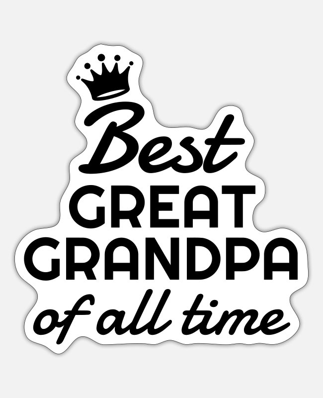 Grandpa Stickers - Great Grandpa Grandad Grandfather Family Baby - Sticker white matte