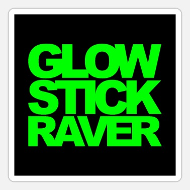 Glow Stick Glow Stick Raver Rave Quote Poster - Sticker