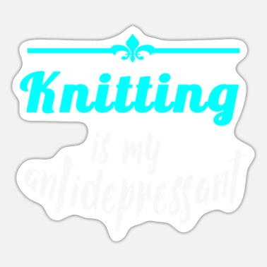 Knitting Cool Knitting is mijn antidepressivumontwerp - Sticker