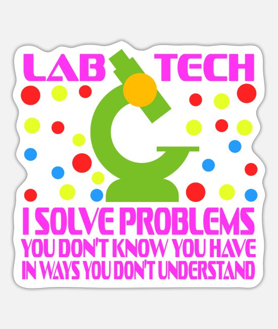 Microscope Stickers - Lab Tech I Solve Problems You Don't Know You Have - Sticker white mat