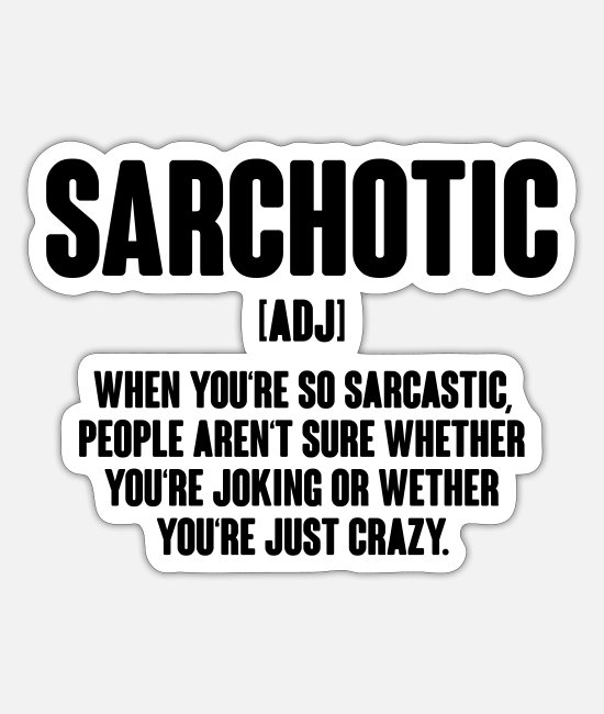 Brain Teasers Stickers - Sarchotic, Sarcasm, Satire, Funny Quotes, Quote - Sticker white mat
