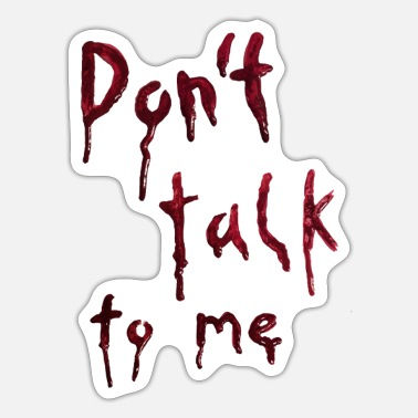 Don't talk to me (bleeding letters) - Sticker