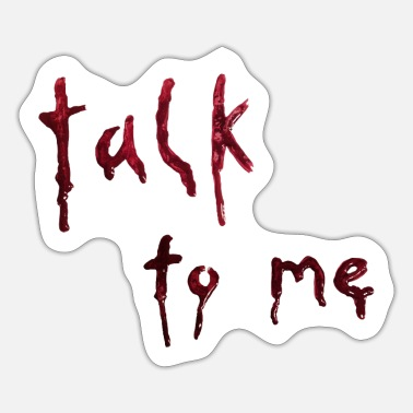 talk to me (bloody letters) - Sticker