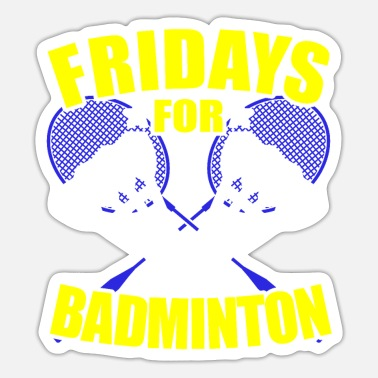 Parody Fridays For Badminton Parody - Sticker