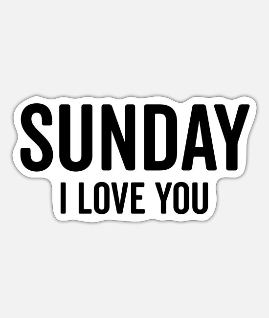 Lazy Stickers - Sunday Love Funny Quote - Sticker white mat