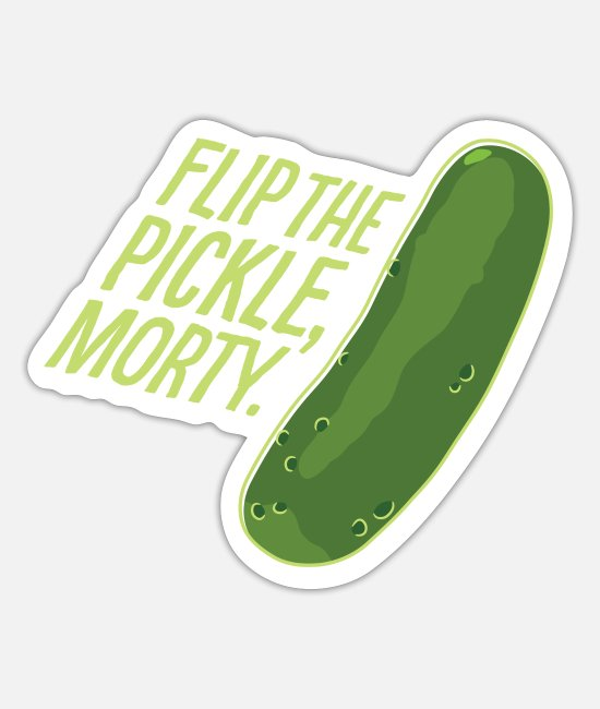 Dan Harmon Stickers - Rick And Morty Flip The Pickle Quote - Sticker mat hvid