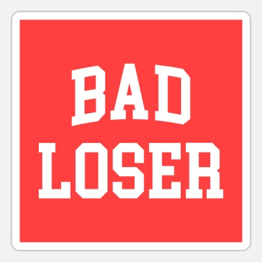 Offensiv Bad Loser Offensive Citat Poster - Sticker