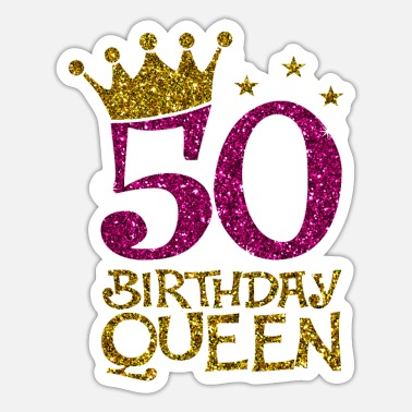 Bday 50 Birthday Queen Bday - Sticker