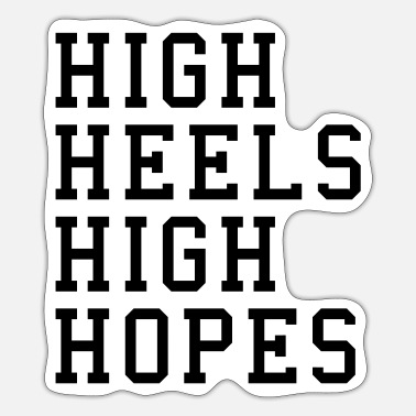 High Heels High Heels, High Hopes Funny Quote - Tarra