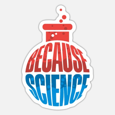Because Science Wissenschaft Lehrer Professor Nerd Because science science teacher research nerd - Sticker
