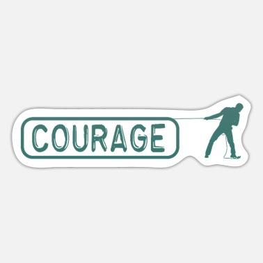 Courage Man courage - man and courage - Sticker
