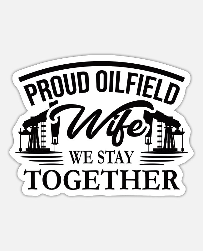 Deep Sea Stickers - OILFIELD: Oilfield Wife - Sticker white matte