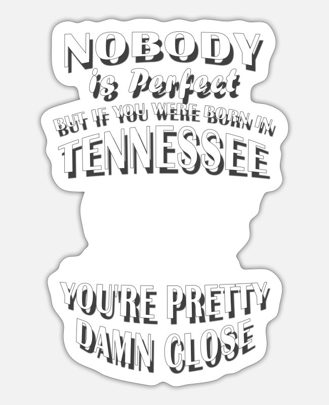 Proud Stickers - BORN IN TENNESSEE / State of Volunteers - Sticker white matte