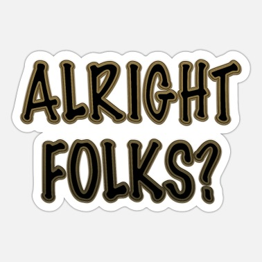 Folk Alright Folks - Sticker