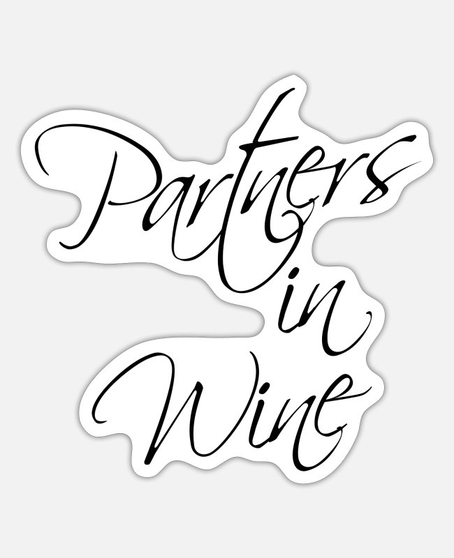 Winegrower Stickers - Partners in Wine Wine Wine Drinker Rosé Gift - Sticker white matte