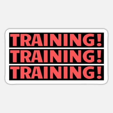Training Training Training Training - Sticker