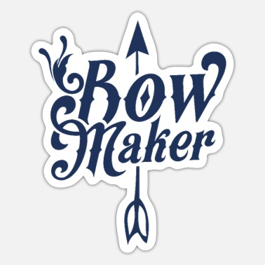 Bow Farmer Build Bow Making Bow Bow Maker Bows - Sticker