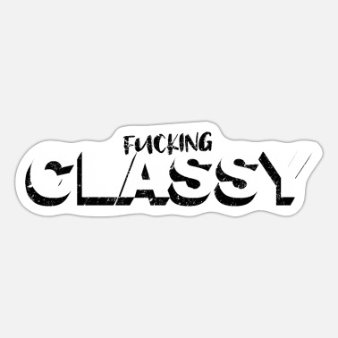 Stay Classy Stay Classy saying lettering Graffiti - Sticker