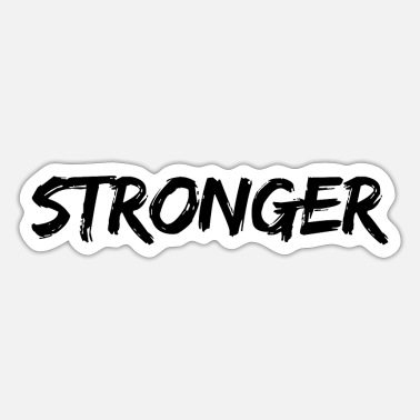 Stronger Stronger - Sticker