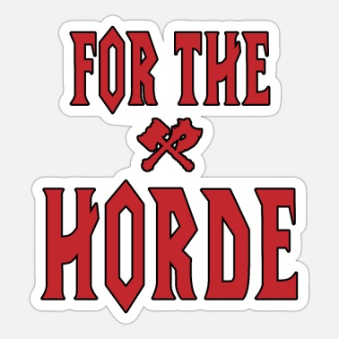 Horde For the Horde! - red - Sticker