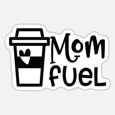Fuel Mom fuel - Sticker
