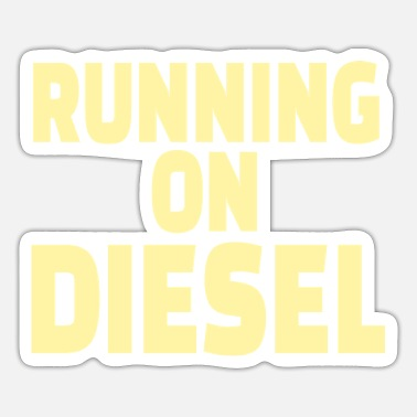 Diesel DIESEL MECHANIC / TRUCKER: Running on Diesel - Sticker