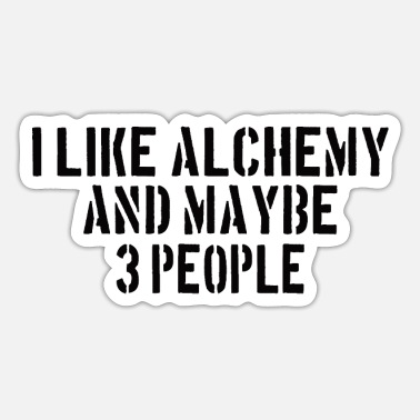 Alchemy Alchemy: I like Alchemy and maybe 3 people - Sticker