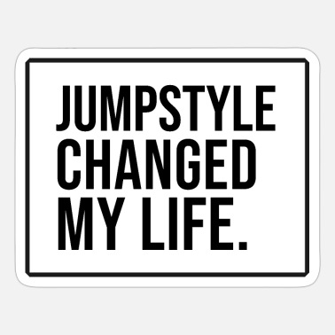 Jumpstyle Jumpstyle Changed my life - Sticker
