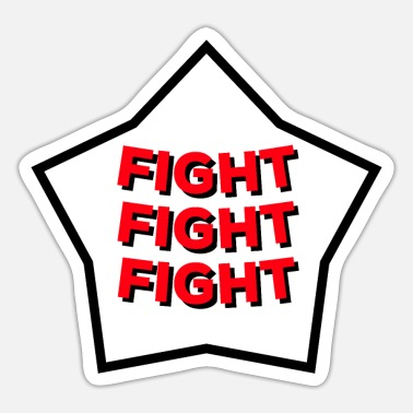 Fight Fight Fight Fight - Sticker
