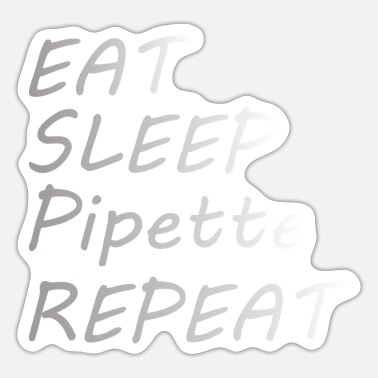 Pipettes BIOLOGY: Eat Sleep Pipette - Sticker