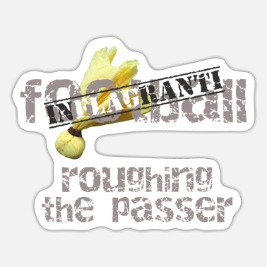 Football Underwear football inflagranti - roughing the passer - Sticker