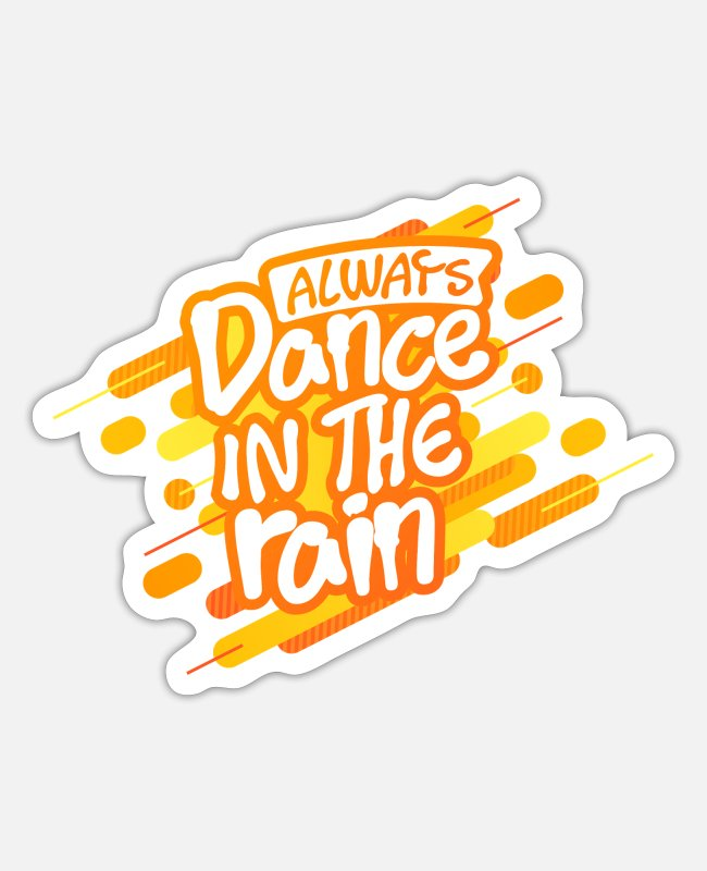 Quote Stickers - Rain dancing - Sticker white mat