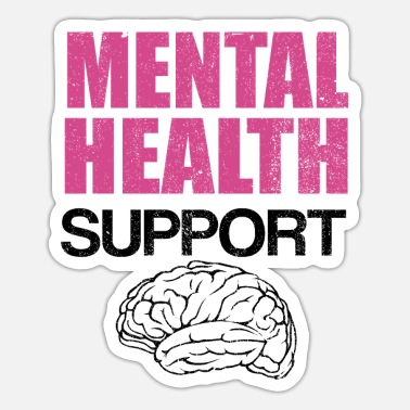 Mental Health Mental Health Support Mental Health Awareness - Sticker