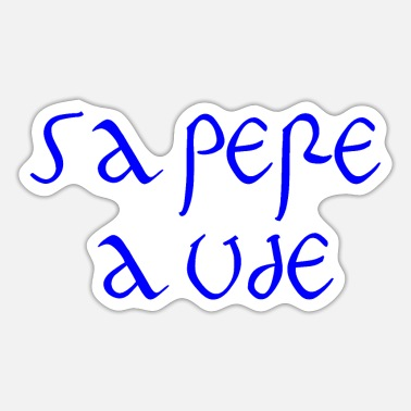 Sapere Aude Sapere Aude - Have the courage to be wise - Sticker