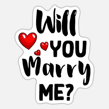 Will You Marry Will you Marry Me? - Sticker