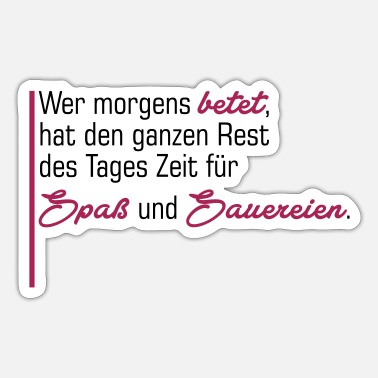Wer Morgens Wer morgens betet - Sticker