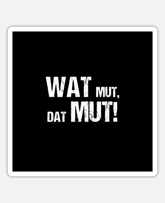 Northern Germany Stickers - Wat Mutt Dat Mutt Low German - Sticker white matte