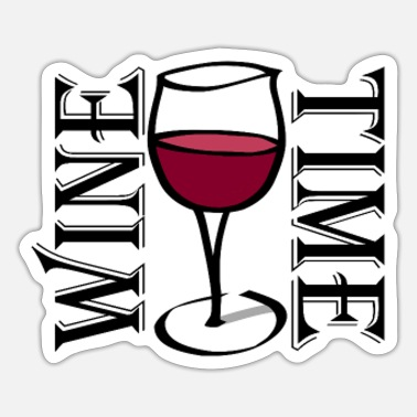 Time Wine Wine time. Time for wine. - Sticker