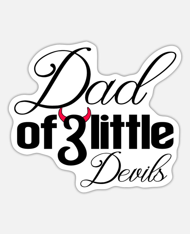Father's Day Stickers - Dad of 3 little devils, triplets - Sticker white mat